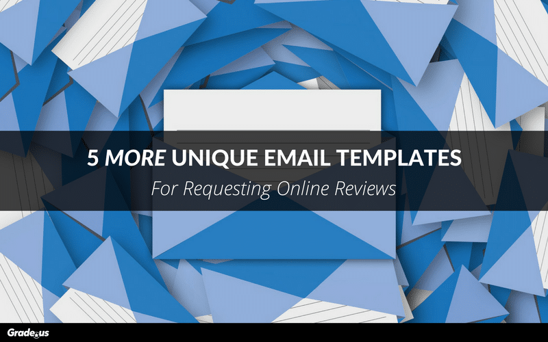 5 more unique email templates for requesting online reviews