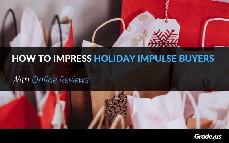 How To Impress Holiday Impulse Buyers With Online Reviews