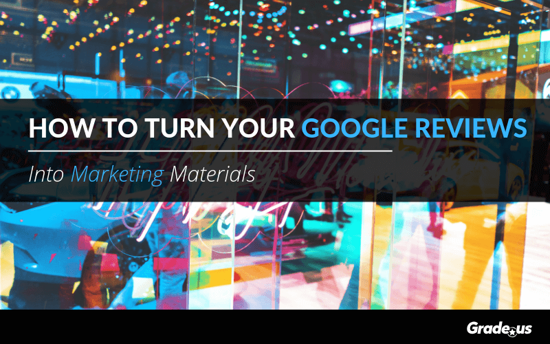 How to Turn Your Google Reviews Into Marketing Materials