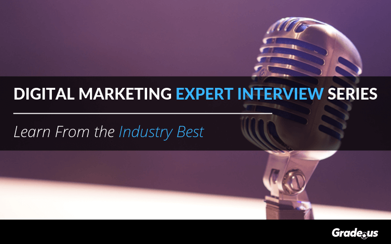 Grade.us Digital Marketing Expert Interview Series