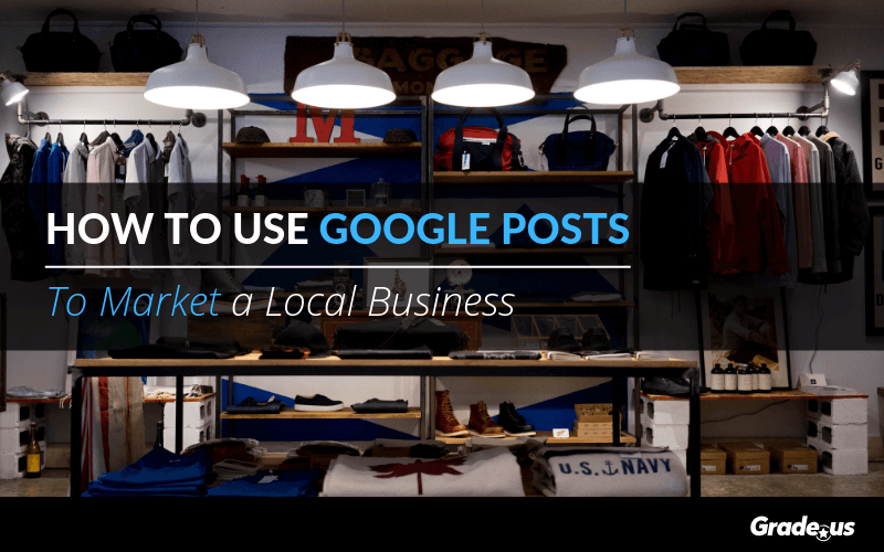 How To Use Google Posts To Market a Local Business